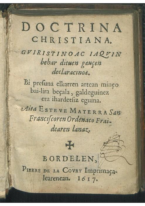 Dotrina 1617an argitaratu zuten, baina sei urte geroagoko edizioa baino ez zen ezagutzen orain arte.