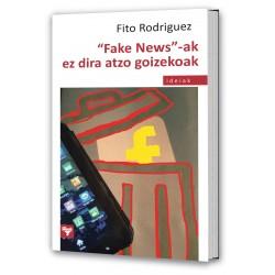 """""""Fake News""""-ak ez dira atzo goizekoak"""