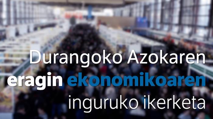 Durangoko Azokaren eragin ekonomikoaren inguruko ikerketa