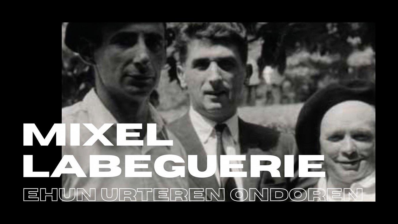 Mixel Labeguerie musikariaren jaiotzaren mendeurrena