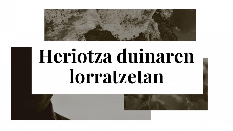 Heriotza duinaren lorratzetan