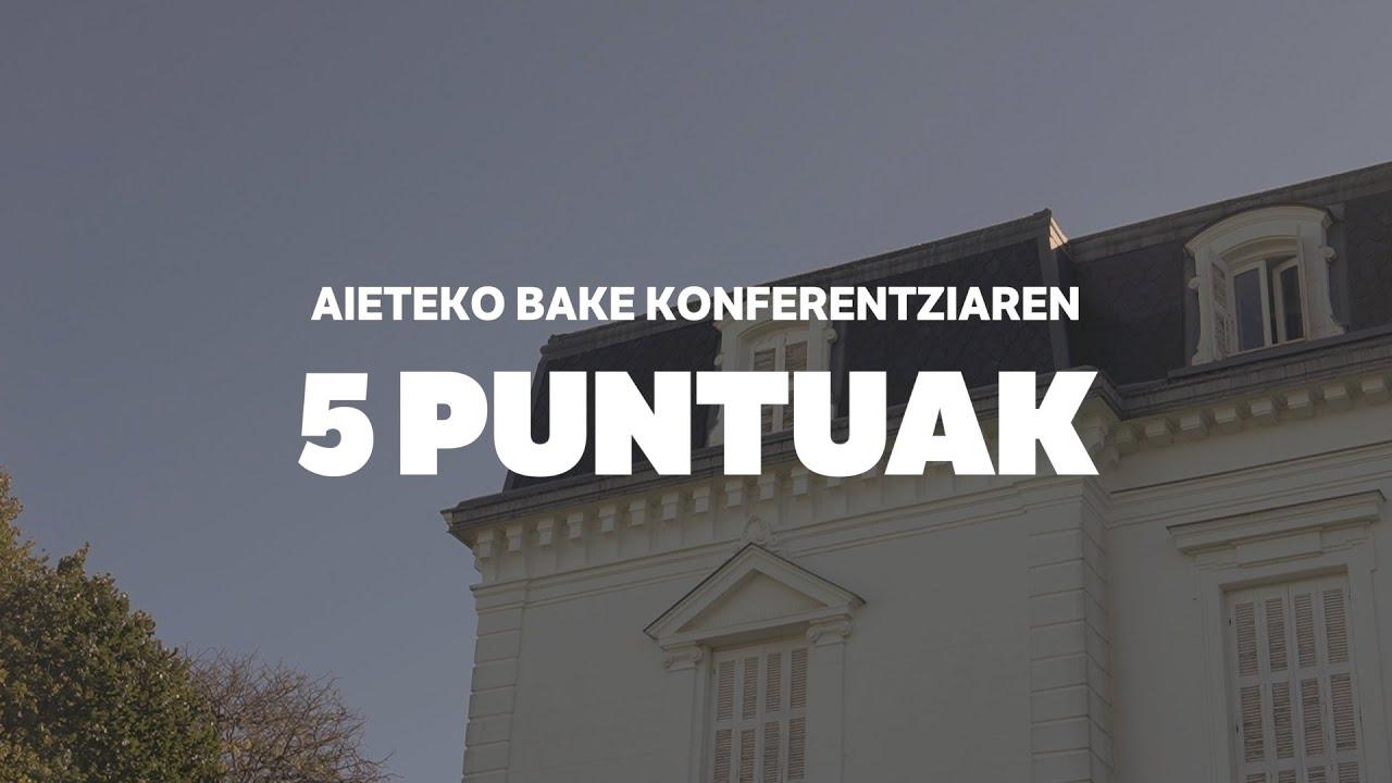 Aieteko Bake Konferentzia: 5 puntuak